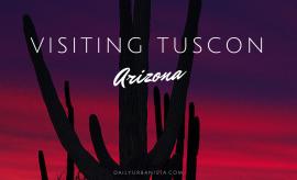 visiting tuscon arizona travelTIPS