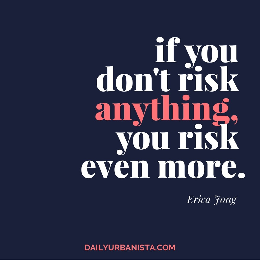 If you don't risk anything, you risk even more. – Erica Jong