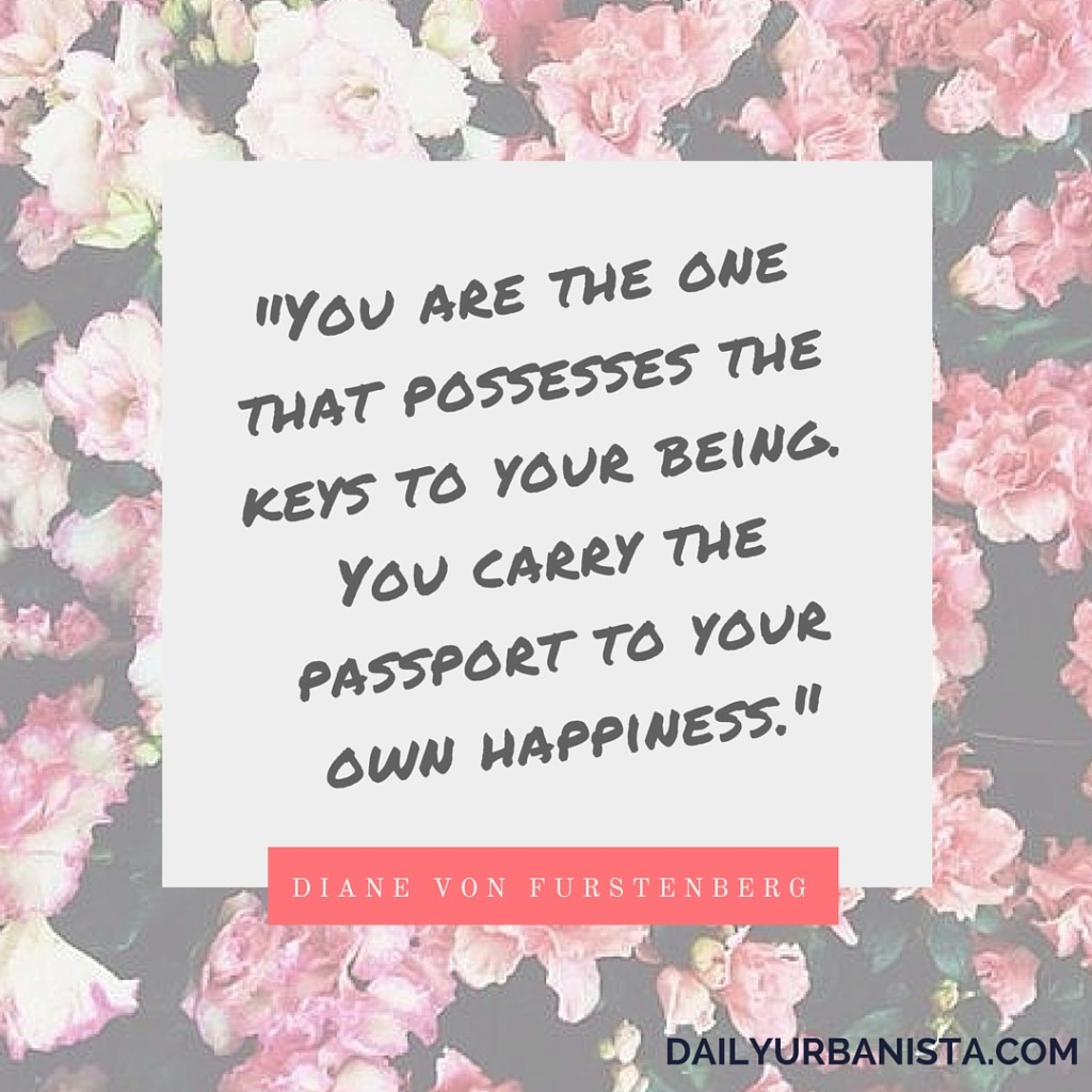 """""""You are the one that possesses the keys to your being. You carry the passport to your own happiness."""" - Diane von Furstenberg Motivational Quotes For 2016"""