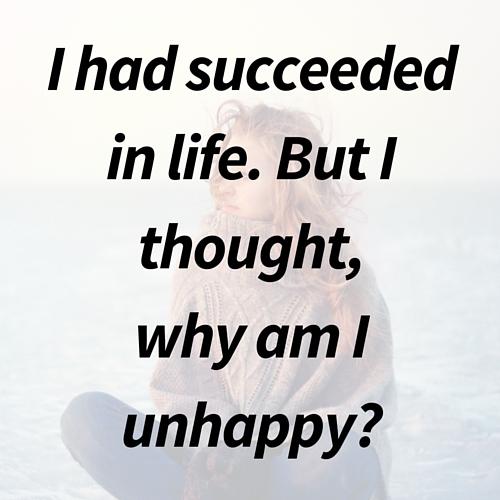 why am I unhappy