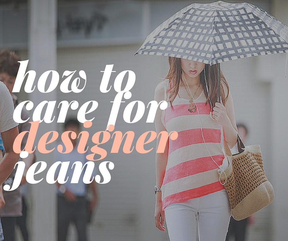 Copy of how to care for designer jeans