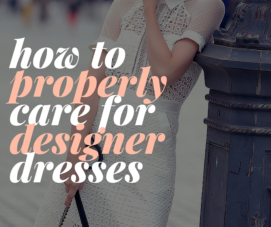 how to care for designer dresses