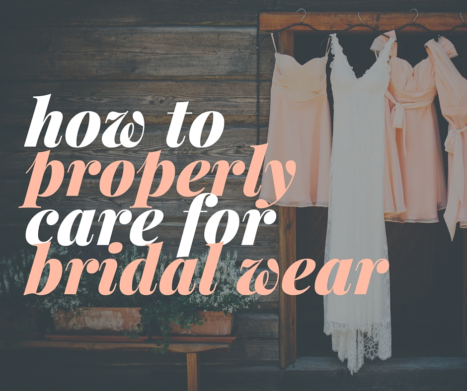 how to care for bridal wear