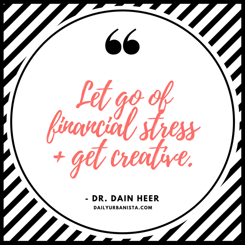 Financial stress advice Dr. Dain Heer Access Consciousness quote